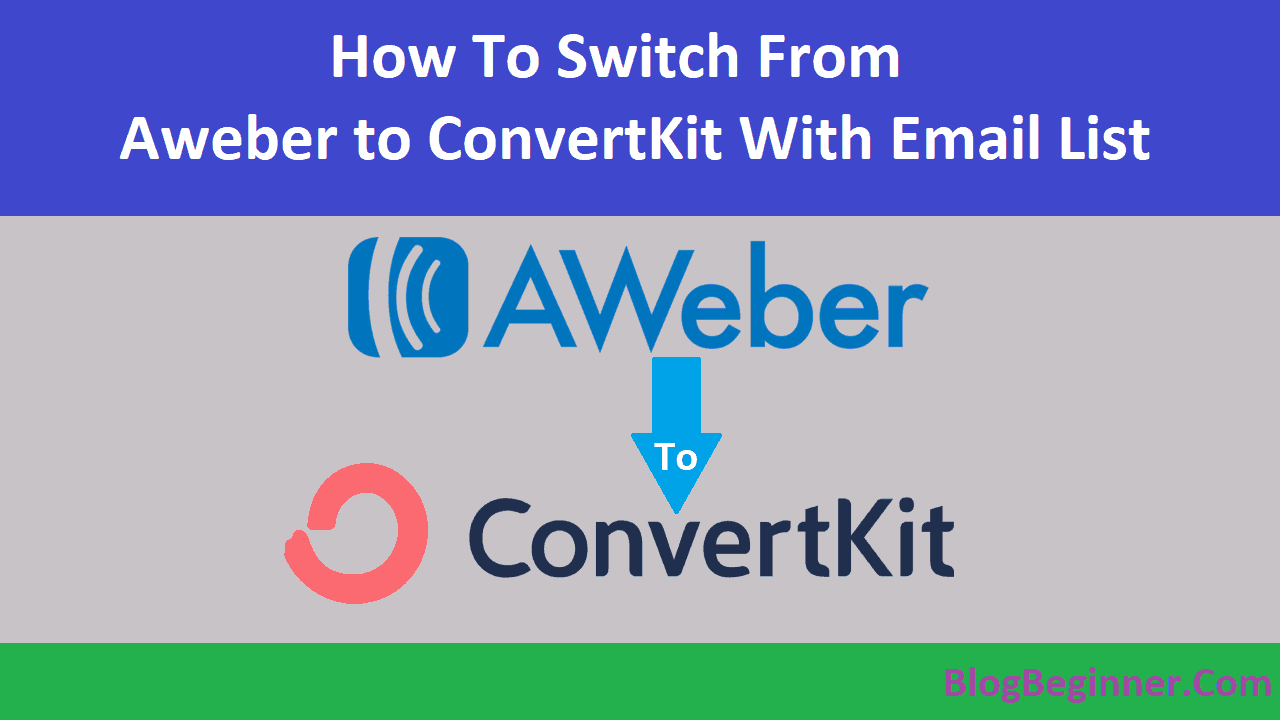 How to Switch from Aweber to ConvertKit With Email List