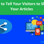 How to Tell Your Visitors to Share Your Articles To Increase DA & Traffic