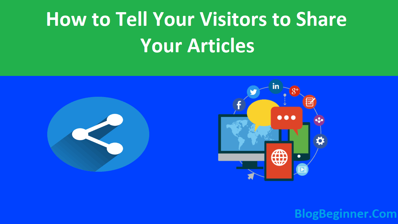 How to Tell Your Visitors to Share Your Articles