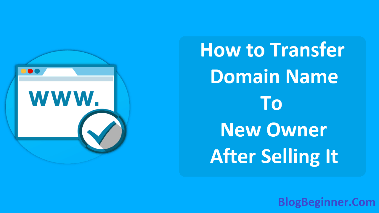 How to Transfer Domain Name to New Owner After Selling It