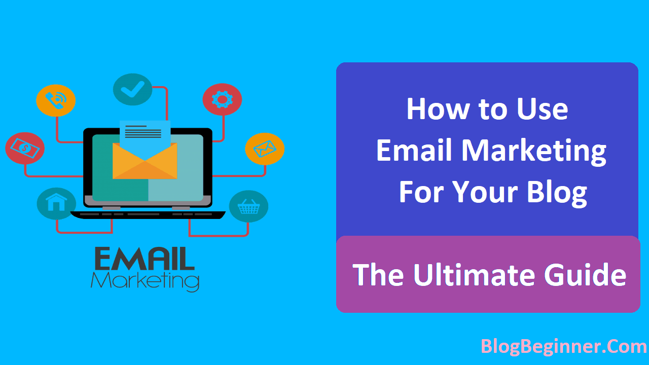 How to Use Email Marketing for Your Blog The Ultimate Guide