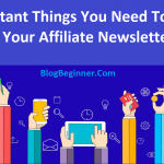 Important Things You Need To Add in Your Affiliate Newsletter