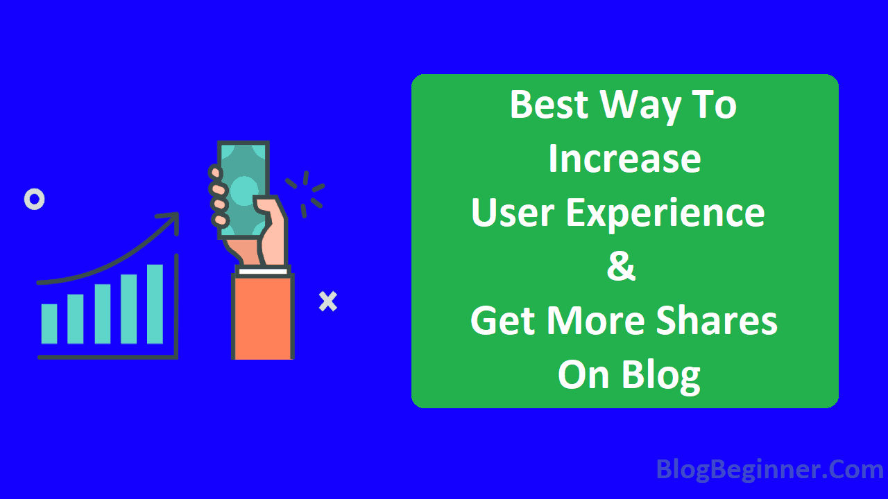 Increase User Experience Get More Shares on Blog