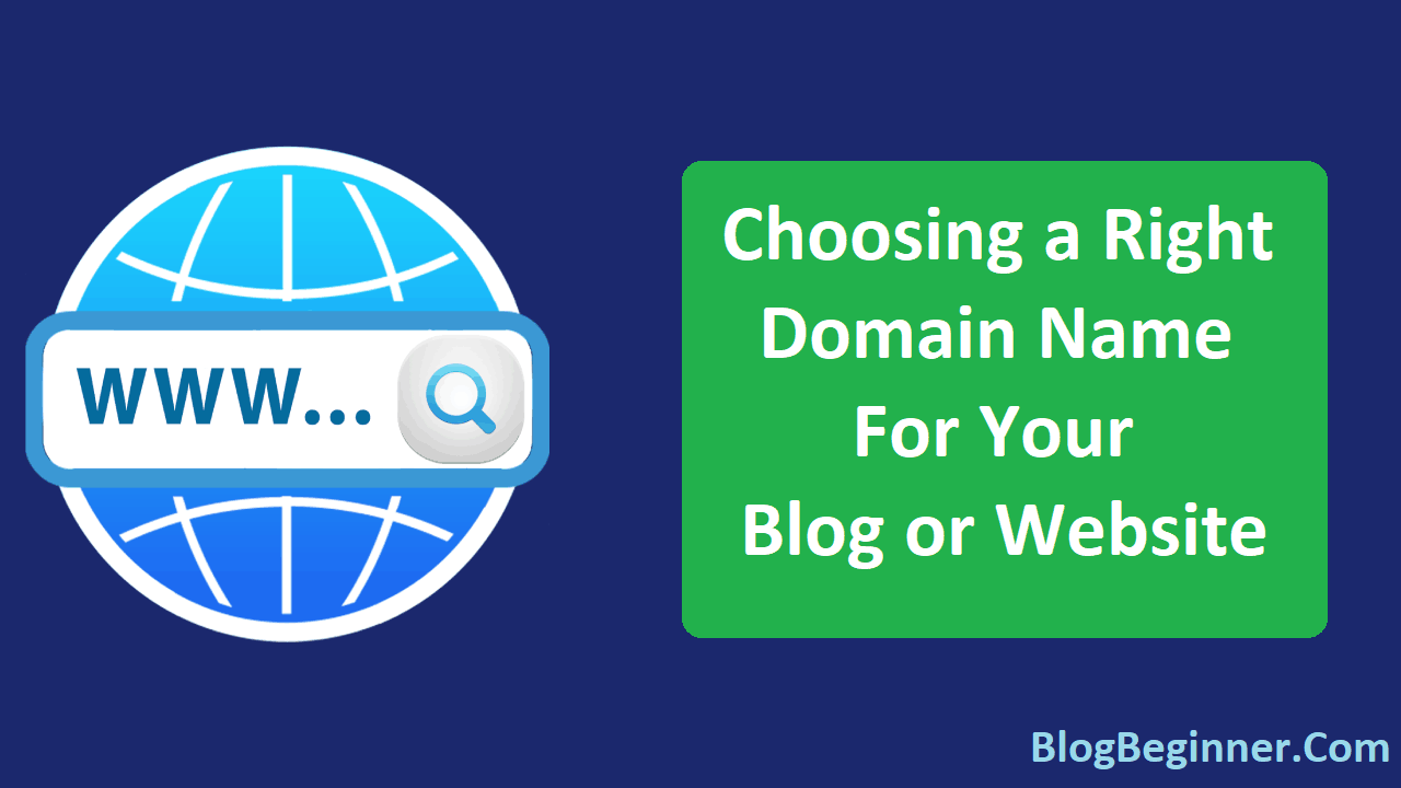 Steps To Choosing a Right Domain Name For Your Blog