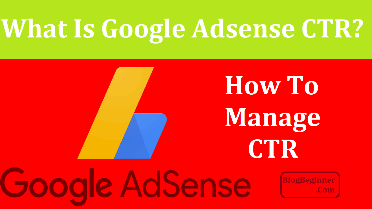 What is Google AdSense CTR And How to Manage