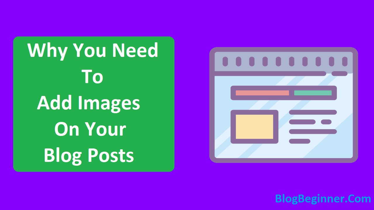 Why You Need To Add Images On Your Blog Posts