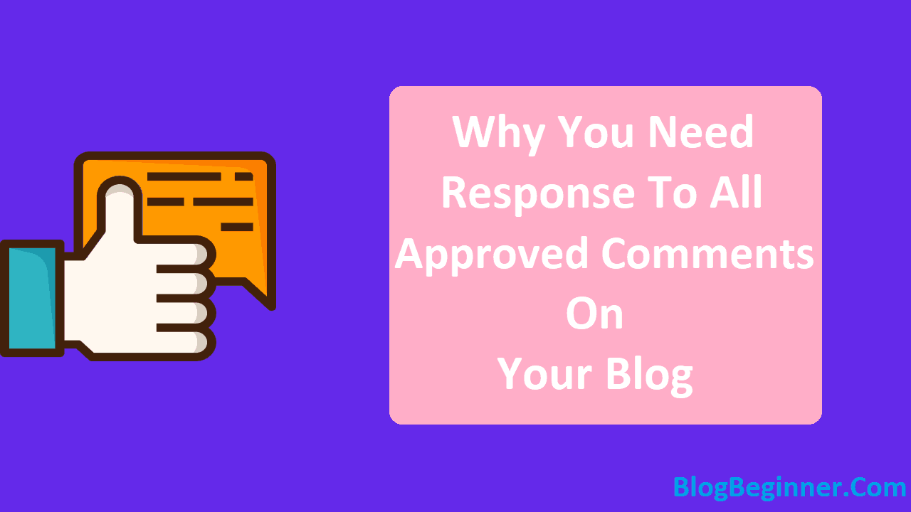 Why You Need to Response to All Approved Comments on Your Blog