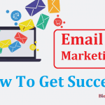 How To Become Successful In Email Marketing: Ultimate Top 3 Steps