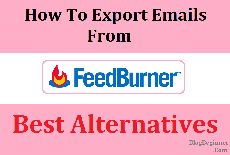 how to export emails from feedburner and alternatives
