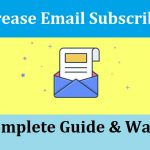 How to Increase Your Email Subscribers List - The Ultimate Guide