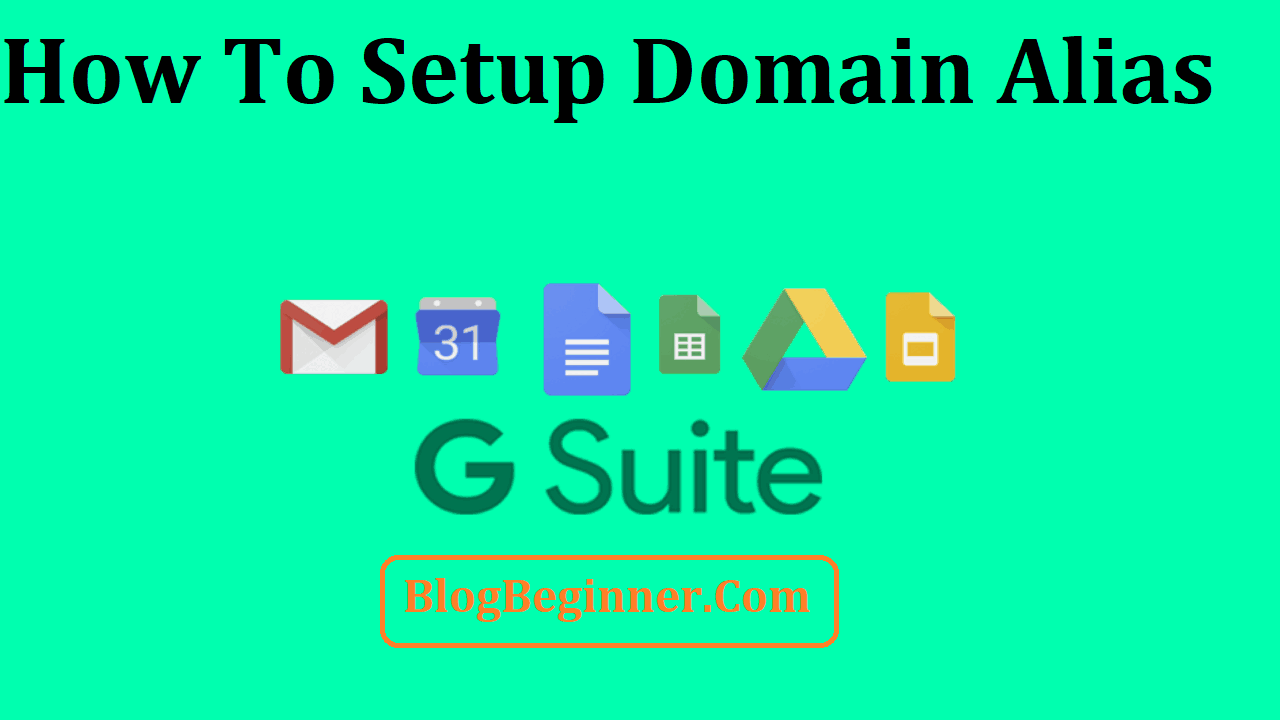 how to setup and use domain alias in g suite