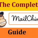 How to Use MailChimp? A Beginner Guide to Start Using Mailchimp