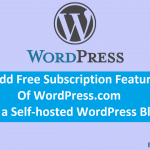 How to Add Free Subscription Feature of WordPress.com on a Self-hosted Blog