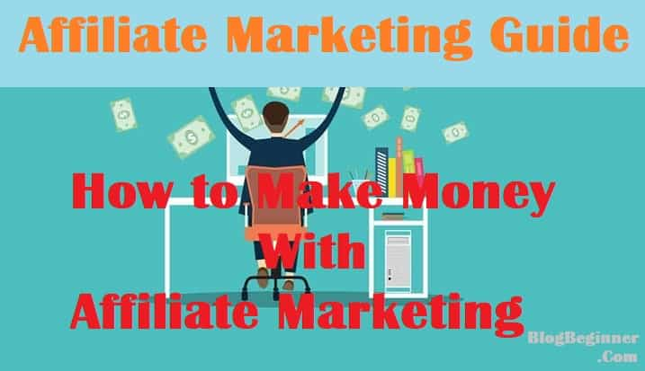 Affiliate Marketing Guide How To Make Money