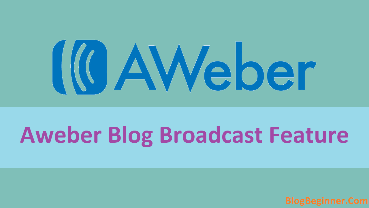 Aweber Blog Broadcast Feature