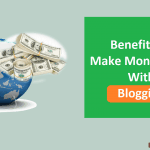 Benefits of Make Money Online With Blogging - Passive Monthly Income