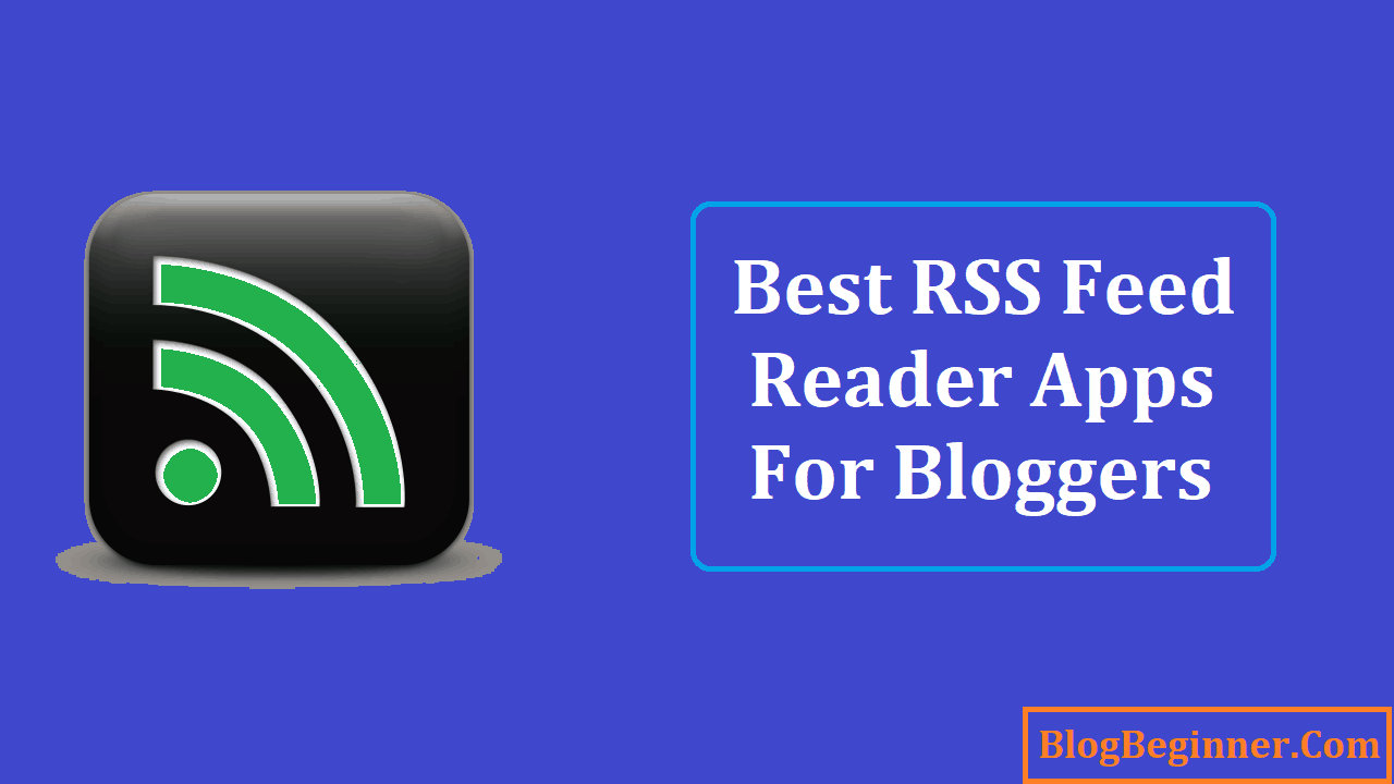 Best RSS Feed Reader Apps for Bloggers on iPhone or iPad Devices