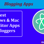 Top7 Windows & Mac Blog Editor Apps For Bloggers: Blogging Apps