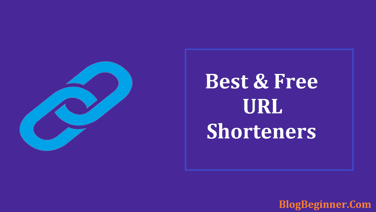 Best and Free URL Shorteners To Use For Custom Short Link