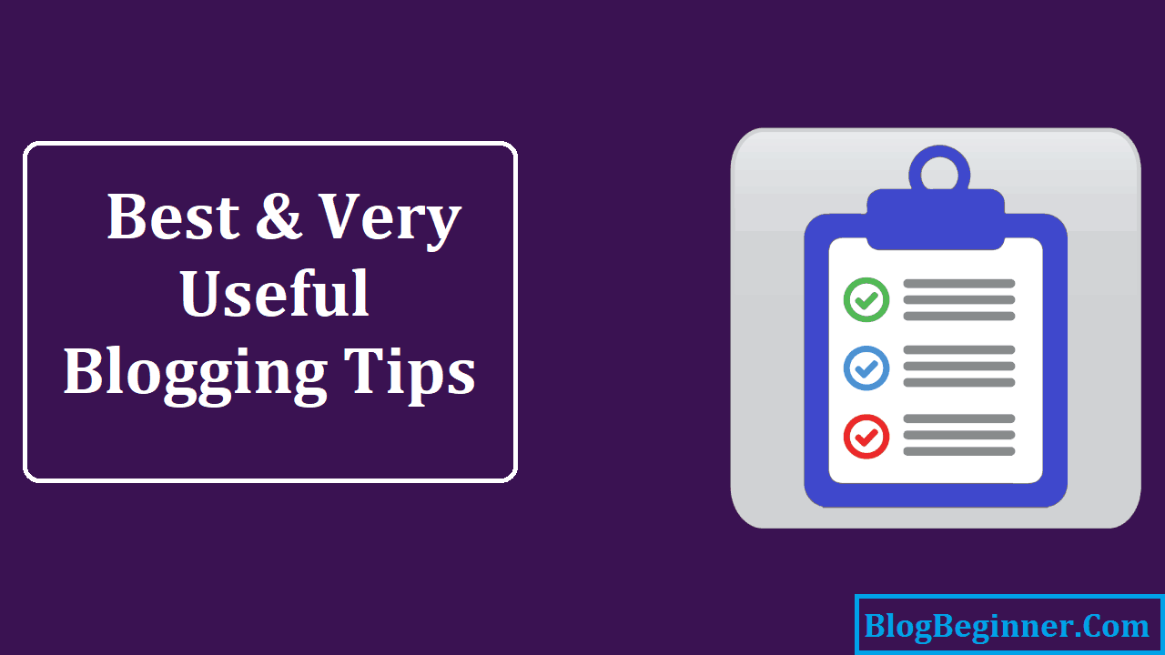 Best and Very Useful Blogging Tips for New Bloggers