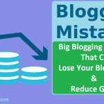 12 Blogging Mistakes That Can Lose Your Blog Traffic & Reduce Growth