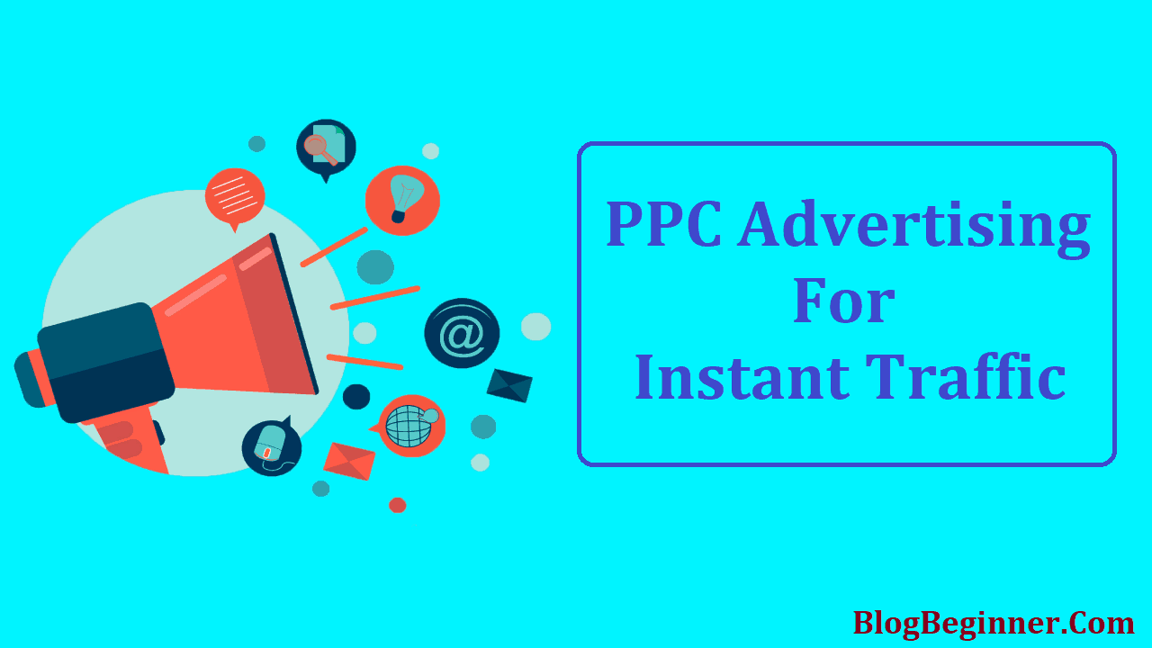 Can You Use PPC Advertising For Your Blog to Get Instant Traffic