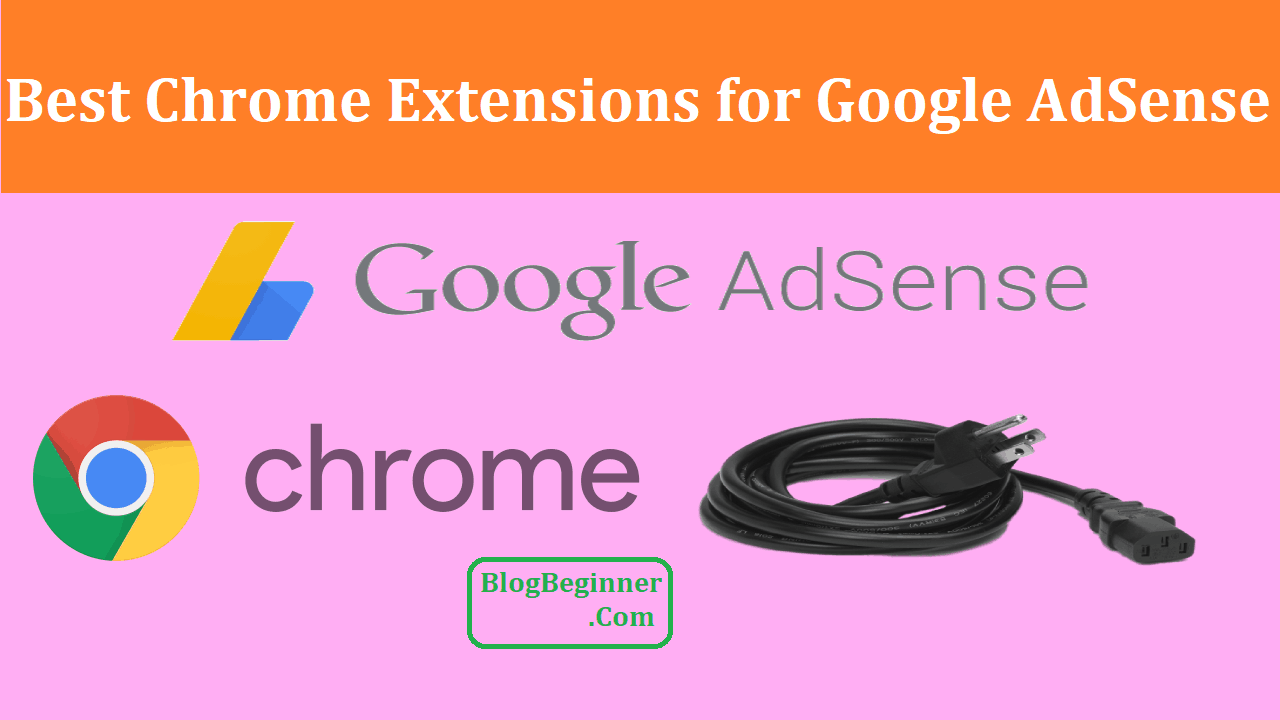 Chrome Extensions for Google AdSense