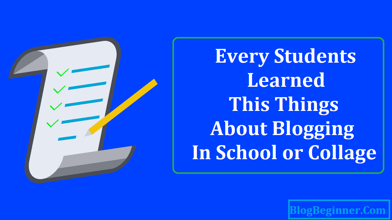 Every Students Learned This Things About Blogging in School or Collage
