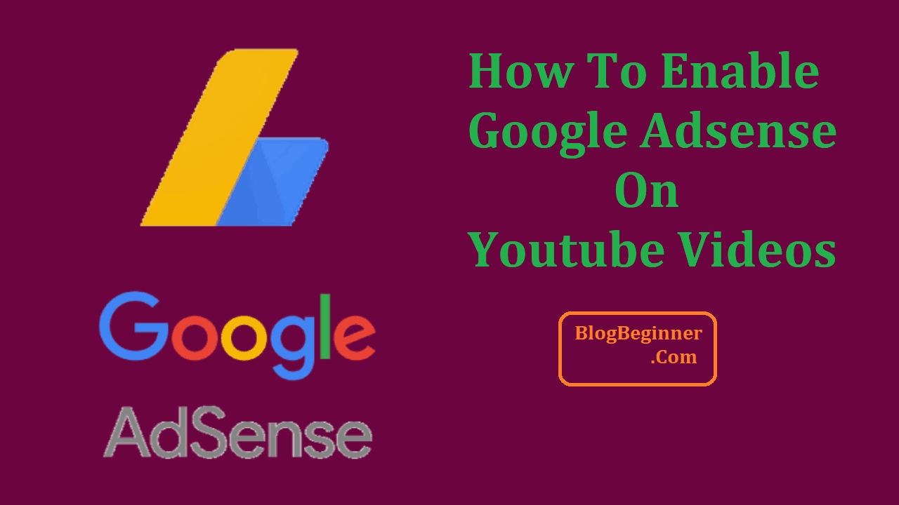 How To Enable Google Adsense for Youtube Videos