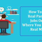 How To Find Real Part time Jobs Online That Can Earn Real Money