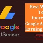 How To Increase Google Adsense Earning & CPC [Method Inside]