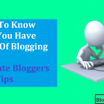 How To Know You Have Passion Of Blogging: Passionate Bloggers Tips
