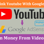 How To Link Adsense With Youtube & Start Earn Money From Videos