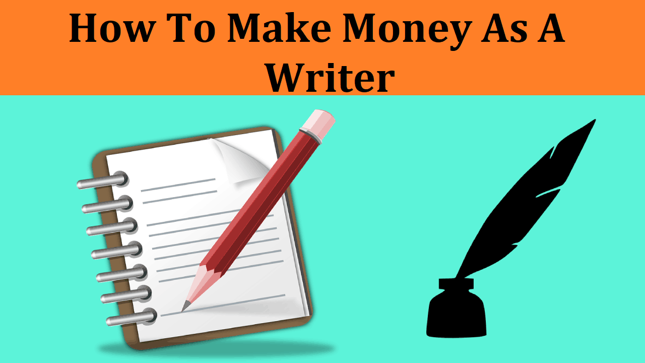 How To Make Money As A Writer