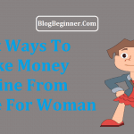 11 Ways To Make Money Online From Home For Woman or Housewives