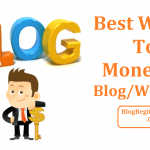 Top 8 Best Ways to Monetize Your Blog: Learn How To Monetize A Blog
