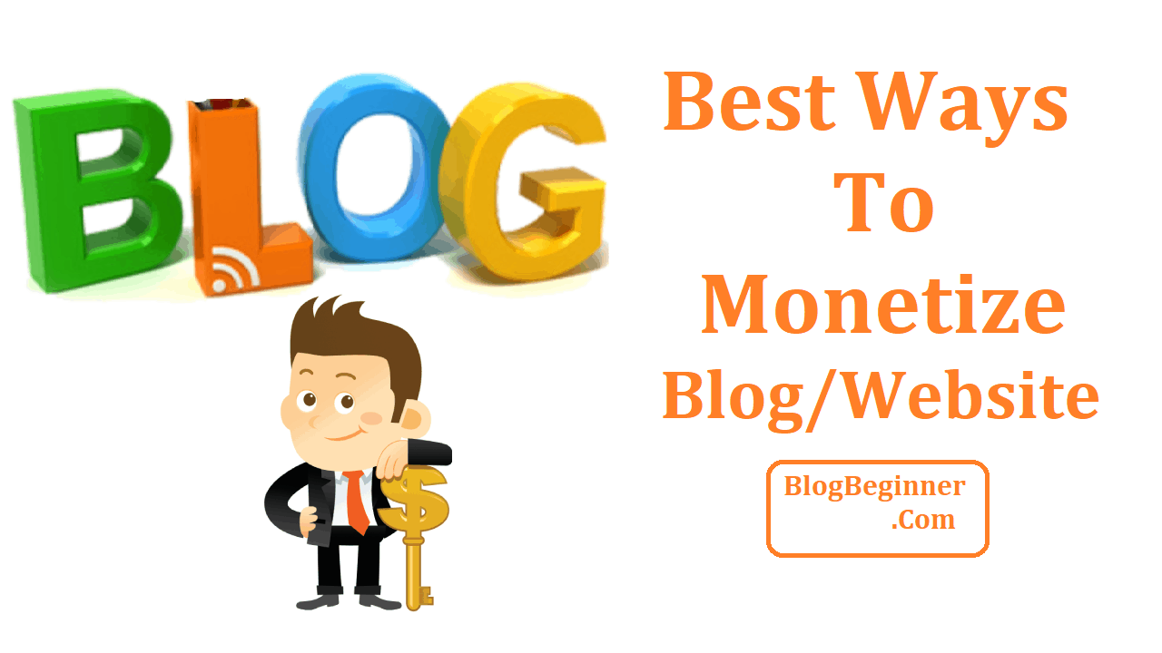How To Monetize A Blog or Website