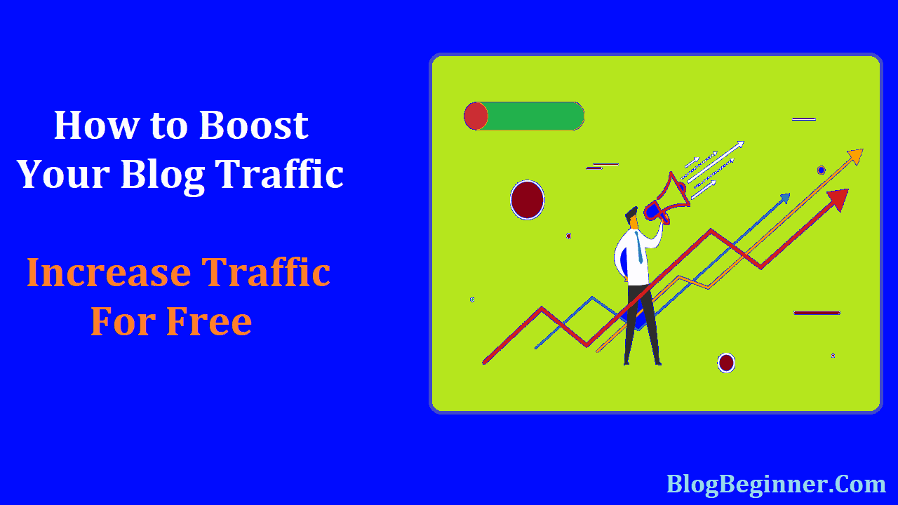 How to Boost Your Blog Traffic Increase Your Blog Traffic for Free