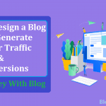 How to Design a Blog That Get Higher Traffic and Conversions