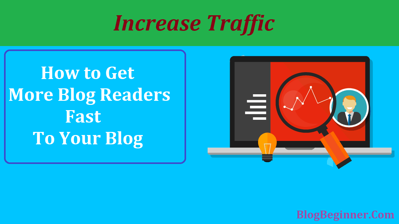 How to Get More Blog Readers Fast to Your Blog Increase Traffic