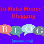 How to Make Money With Blogging: 6 Ways To Start Blog & Earn Online