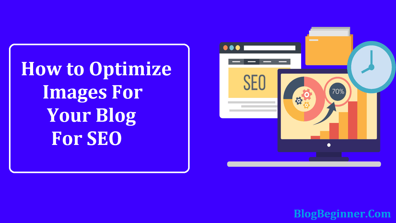 How to Optimize Images For Your Blog For Better Design & SEO
