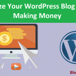 How to Monetize Your WordPress Blog & Start Making Money