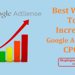 Top 8 Ways That Guaranteed Increase Your Google AdSense CPC