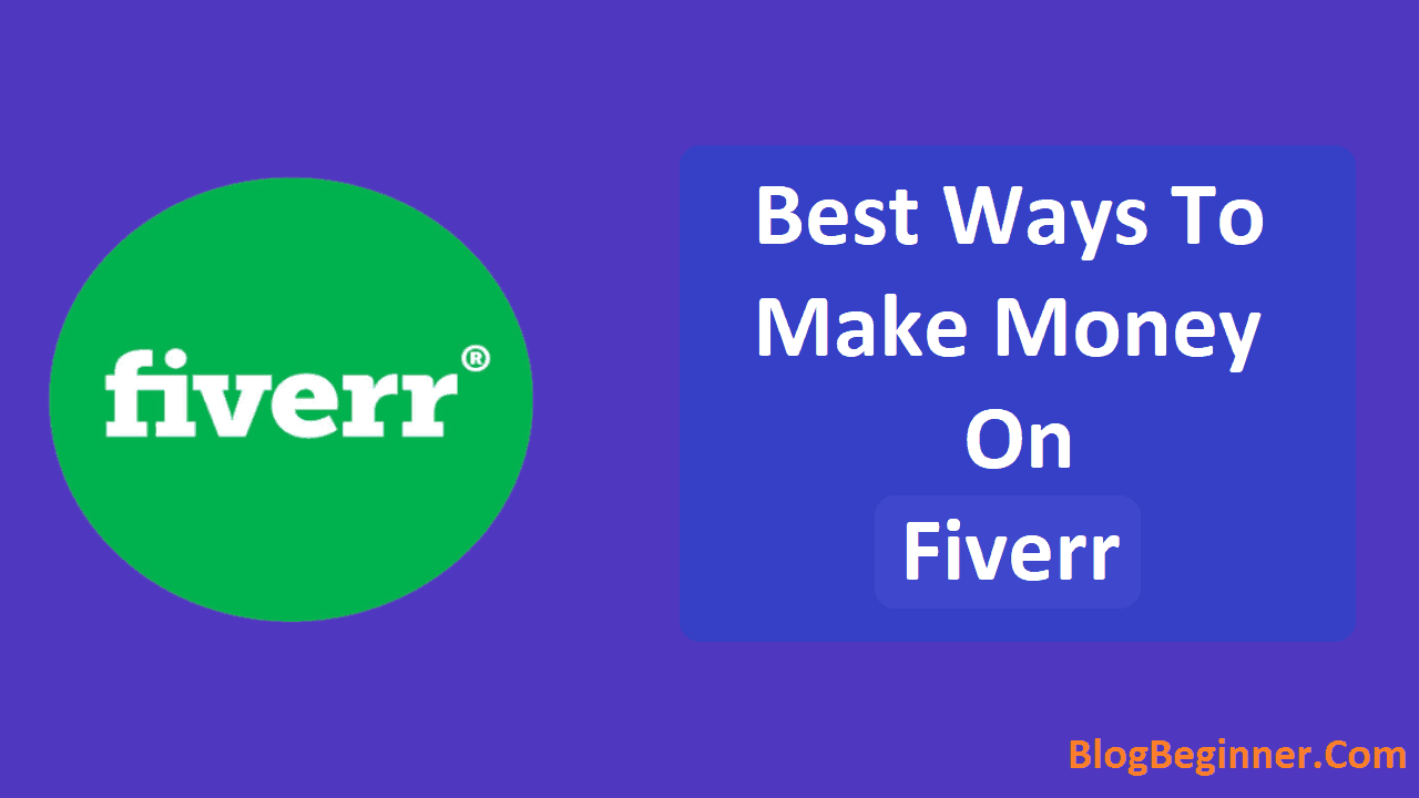 Ways to Make Money on Fiverr