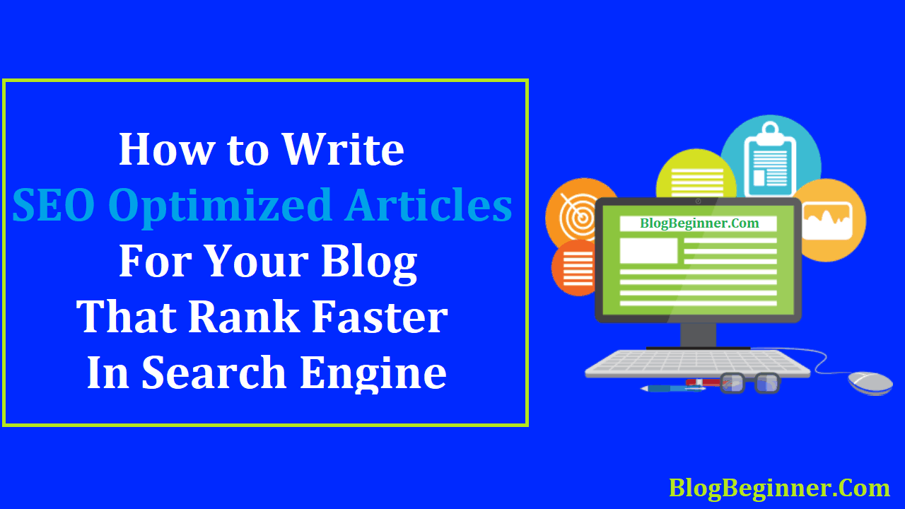 Ways to Write SEO Optimized Articles For Your Blog To Rank Faster