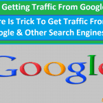 Why Your Blog is Not Getting Traffic From Google? How To Get Traffic
