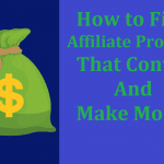 How To Find Best Affiliate Program For Your Blog That Can Convert