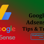What To Do & What Not in Google AdSense: Complete Guide & Tips