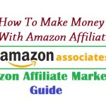 Ultimate Amazon Affiliate Marketing Guide: How to Make Money